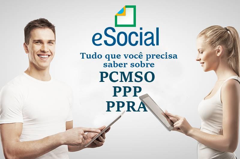 Tudo que você precisa saber sobre os laudos PCMSO, PPRA e PPP para o novo eSocial